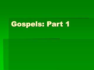 Gospels: Part 1