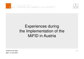 Experiences during  the Implementation of the  MiFID in Austria