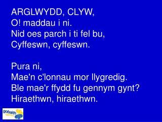 ARGLWYDD, CLYW, O! maddau i ni. Nid oes parch i ti fel bu, Cyffeswn, cyffeswn. Pura ni,