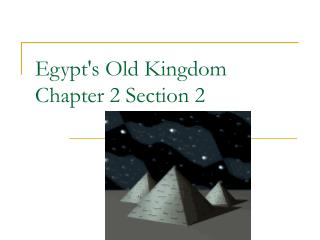 Egypt's Old Kingdom Chapter 2 Section 2