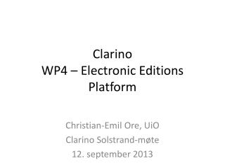 Clarino  WP4  – Electronic Editions Platform
