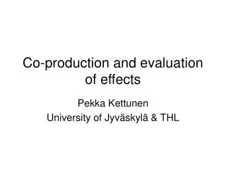 Co-production and evaluation of effects