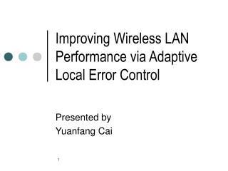 Improving Wireless LAN Performance via Adaptive Local Error Control