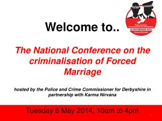 Welcome to.. The National Conference on the criminalisation of Forced Marriage