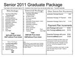 Senior 2011 Graduate Package  Year book is 65 and grad night is 75   Subtract it from dues if you do not want either ite