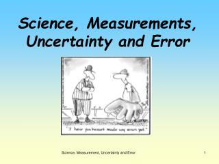 Science, Measurements, Uncertainty and Error