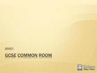 GCSE Common Room