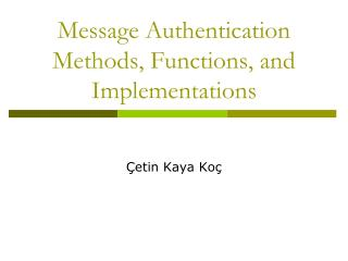 Message Authentication Methods, Functions, and Implementations