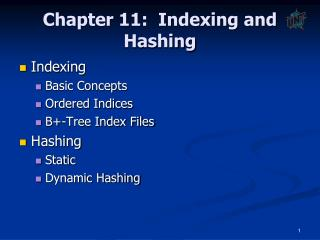Chapter 11:  Indexing and Hashing
