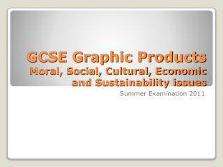 GCSE Graphic Products Moral, Social, Cultural, Economic and Sustainability issues