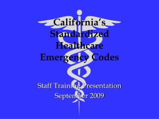 California's Standardized Healthcare Emergency Codes