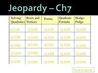 Jeopardy  – Ch7