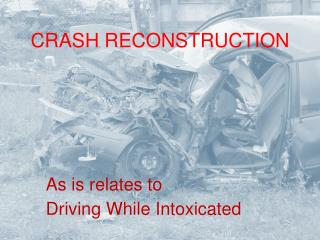 Crash Reconstruction