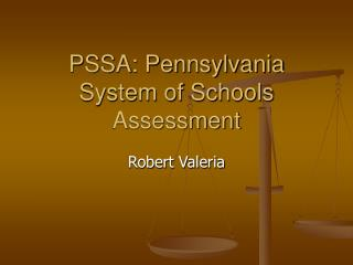 PSSA: Pennsylvania System of Schools Assessment
