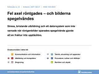 Fallstudie nr. 23    |   Artikelnr. 2007-109-27    |   ISSN 1653-4832