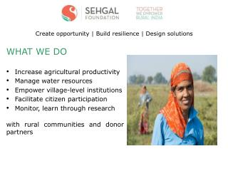 WHAT  WE DO Increase agricultural productivity Manage water resources