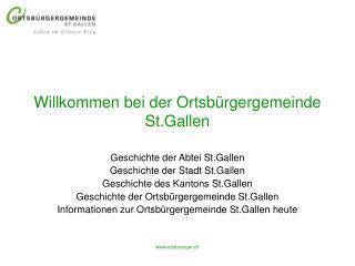 Willkommen bei der Ortsbürgergemeinde  St.Gallen