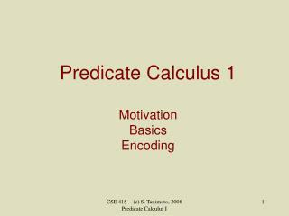 Predicate Calculus 1 Motivation Basics Encoding