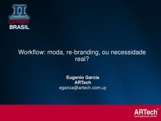 Eugenio García ARTech egarcia@artech.uy