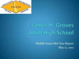 James H. Groves  Adult High School