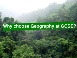 Why choose Geography at GCSE?