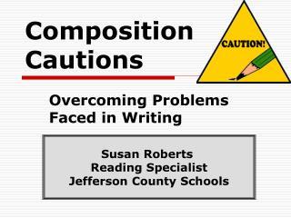 Composition Cautions