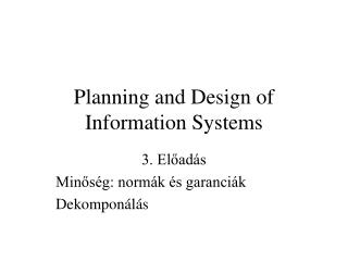 Planning and Design of Information Systems
