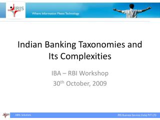 Indian Banking Taxonomies and Its Complexities
