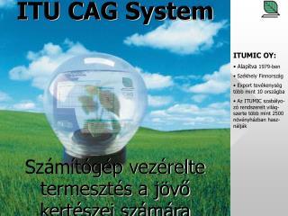 ITU CAG System Számítógép vezérelte termesztés a jövő kertészei számára