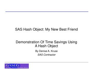 SAS Hash Object: My New Best Friend