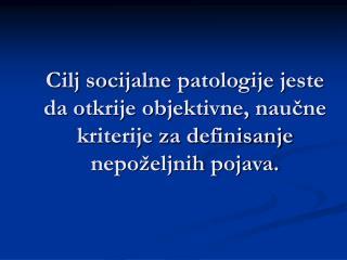 Da bi jedno društvo bilo moguće ono mora imati kulturu i jasne definicije šta je to patološko.