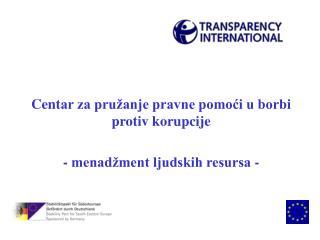 Cent ar za pru�anje pravne pomo?i u borbi protiv korupcije -  menad�ment ljudskih resursa  -