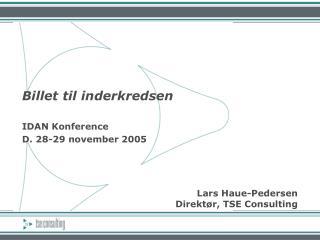 Billet til inderkredsen IDAN Konference D. 28-29 november 2005