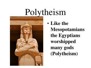 Polytheism