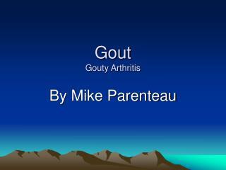 Gout Gouty Arthritis