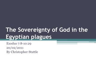 The Sovereignty of God in the Egyptian plagues