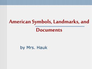 American Symbols, Landmarks, and Documents