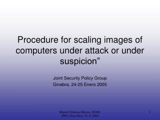 Procedure for scaling images of computers under attack or under suspicion�