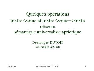 Quelques op rations  texte--sens et texte--sens--texte utilisant une  s mantique universaliste apriorique   Dominique DU