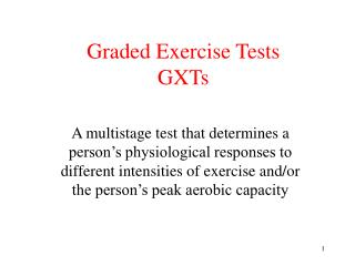 Graded Exercise Tests GXTs