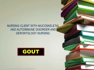nursing  client with mucoskeletal and autoimmune disorder and gerontology nursing.