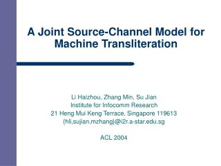 A Joint Source-Channel Model for Machine Transliteration