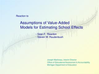 Reaction to      Assumptions of Value-Added     Models for Estimating School Effects    - Sean F.  Reardon   - Steven W.