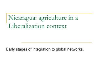 Nicaragua: agriculture in a Liberalization context