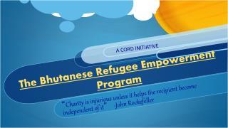 The Bhutanese Refugee Empowerment Program