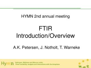 HYMN 2nd annual meeting FTIR Introduction/Overview