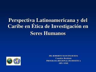 Perspectiva Latinoamericana y del Caribe en  tica de Investigaci n en Seres Humanos
