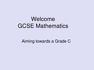 Welcome GCSE Mathematics
