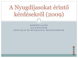 A Nyugdíjasokat érintő kérdésekről (2009)
