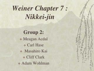 Weiner Chapter 7 :  Nikkei-jin